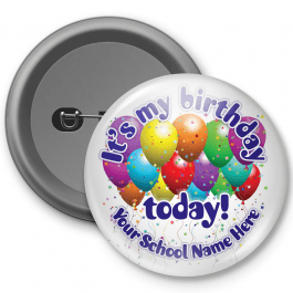 It's My Birthday - Customised Button Badge